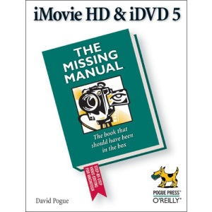 iMovie HD & iDVD 5: The Missing Manual (Missing Manuals)