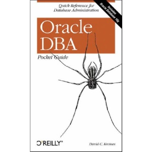 Oracle DBA Pocket Guide: Quick Reference for Database Administration (Pocket Reference)