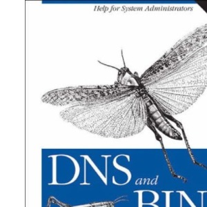 DNS and BIND: Help for System Administrators