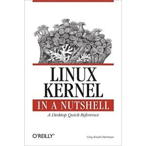 Linux Kernel in a Nutshell: Linux 2.6 Kernel in Detail (In a Nutshell (O'Reilly))