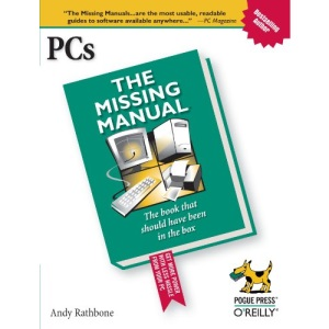 PCs: The Missing Manual (Missing Manuals)