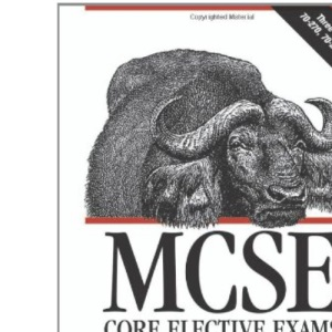 MCSE Core Elective Exams in a Nutshell: Covers exams 70-270, 70-297, and 70-298 (In a Nutshell (O'Reilly))