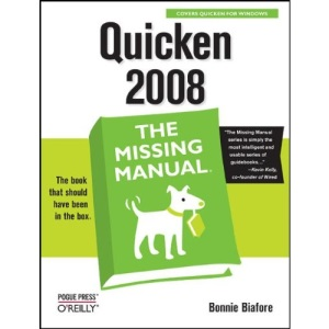 Quicken 2008: The Missing Manual (Missing Manuals)