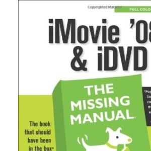 iMovie '08 & iDVD: The Missing Manual (Missing Manuals)