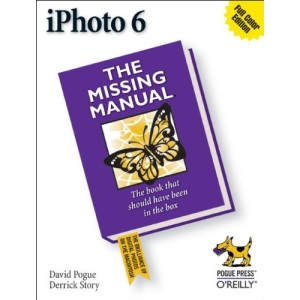 iPhoto 6: The Missing Manual (Missing Manuals)
