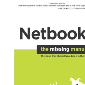 Netbooks: The Missing Manual: The book that should have been in the box