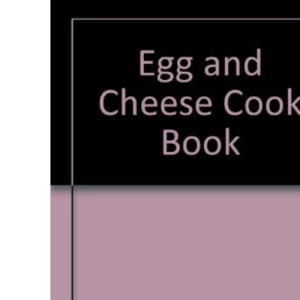 Egg and Cheese Cook Book
