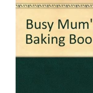 Busy Mum's Baking Book