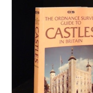 Ordnance Survey Guide to Castles in Britain