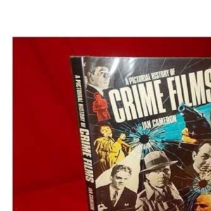 Pictorial History of Crime Films, A