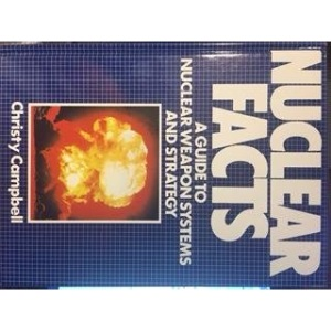 Nuclear Facts: A Guide to Nuclear Weapon Systems and Strategy