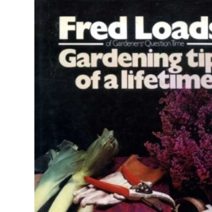 Gardening Tips of a Lifetime