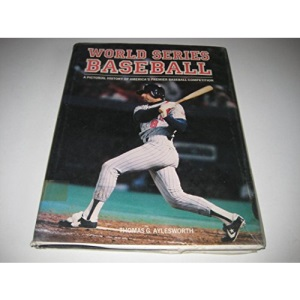 World Series Baseball : A Pictorial History of America's Premier Baseball Competition