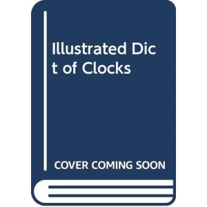 Illustrated Dict of Clocks