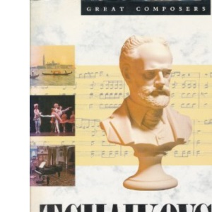 Tchaikovsky (Great Composers S.)