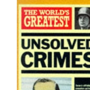 The World's Greatest Unsolved Crimes (World's Greatest series)