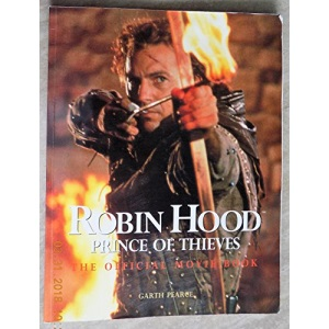 Robin Hood, Prince of Thieves: The Official Movie Book