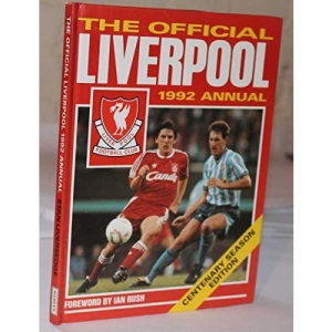 The Official Liverpool 1992 Annual.  CENTENARY SEASON EDITION.