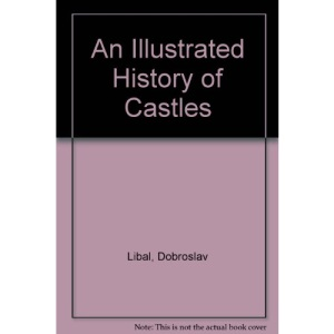 An Illustrated History of Castles