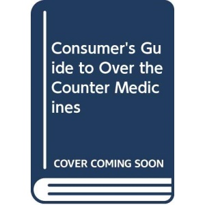 Consumer's Guide to Over the Counter Medicines
