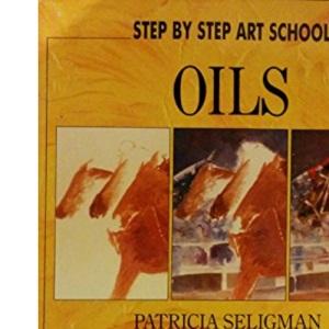 Oils (Step by Step Art School)