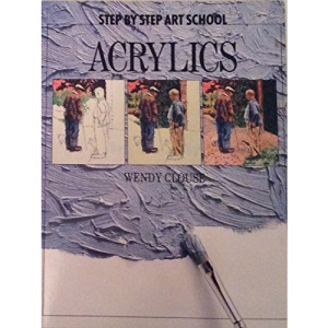 Acrylics (Step by Step Art School)
