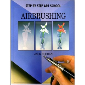 Airbrushing (Step by Step Art School)