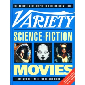 Variety Science-fiction Movies: Illustrated Reviews of the Classic Films
