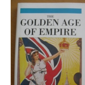 History of the 20th Century Vol 1 1900-1914 The Golden Age of Empire
