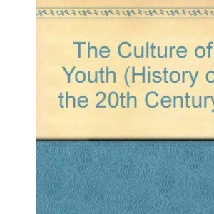 The Culture of Youth (History of the 20th Century)