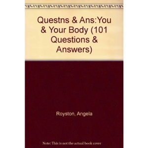 You and Your Body (101 Questions & Answers)