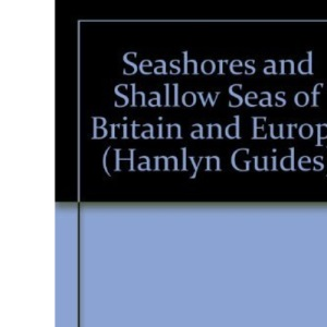 Hamlyn Guide to Seashores and Shallow Seas of Britain and Europe
