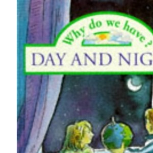 Day and Night (Why Do We Have?)