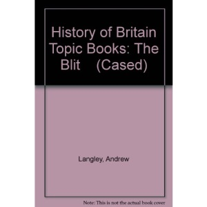 History of Britain Topic Books: The Blit (Cased)