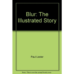 Blur: The Illustrated Story