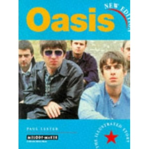 Oasis: the Illustrated Story (A Melody Maker book)