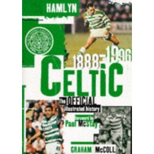 Celtic: The Official Illustrated History, 1888-1996