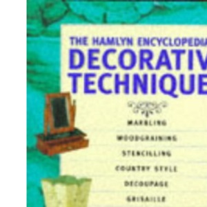 The Hamlyn Encyclopedia Of Decorative Techniques :