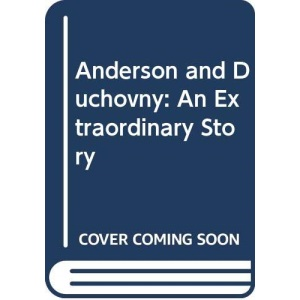 Anderson and Duchovny: An Extraordinary Story