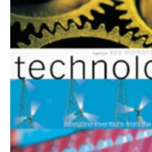 Key Moments in Science and Technology: From the Wheel to the Web