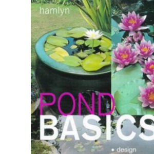 Pond Basics: A Step-by-step Guide for Water Gardeners