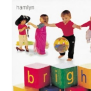 Bright Toddler: Understand and Stimulate Your Child's Development