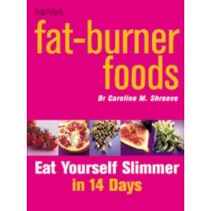 Fat -Burner Foods :  Eat Yourself Slimmer in 14 Days