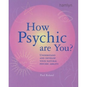 How Psychic are You?: Understand and Develop Your Natural Psychic Ability