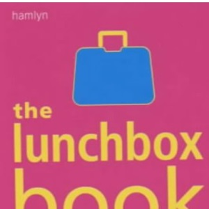 The Lunchbox Book: Healthy Packed Lunches for Children of All Ages