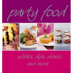Party Food: Nibbles, Dips, Drinks and More (Cookery)