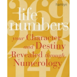Life Numbers: Your Character and Destiny Revealed through Numerology