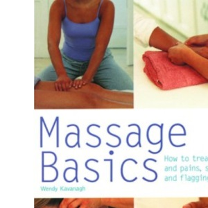 Massage Basics: How to Treat Aches and Pains, Stress, and Flagging Energy (Pyramid Paperbacks)