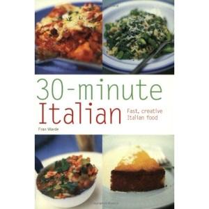 30-Minute Italian: Fast, Creative Italian Food (Pyramid Paperbacks)