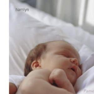 Soothe Your Baby the Natural Way: Bonding, Calming Rituals, Massage Techniques, Natural Remedies (Hamlyn Health S.)